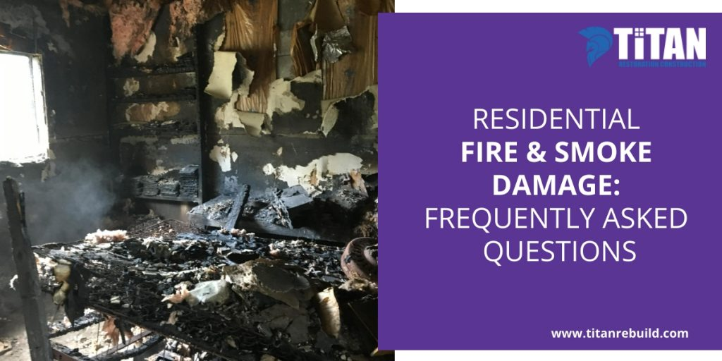 Residential fire and smoke damage: Frequently asked questions