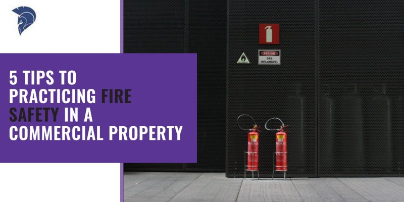 5 tips to practicing fire safety in a commercial property