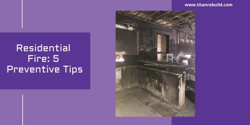 Residential Fire: 5 Preventive Tips