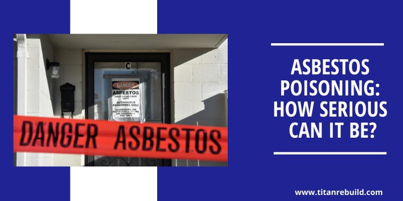 Asbestos Poisoning: How Serious can it be?