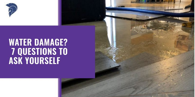 Water damage? 7 questions to ask yourself