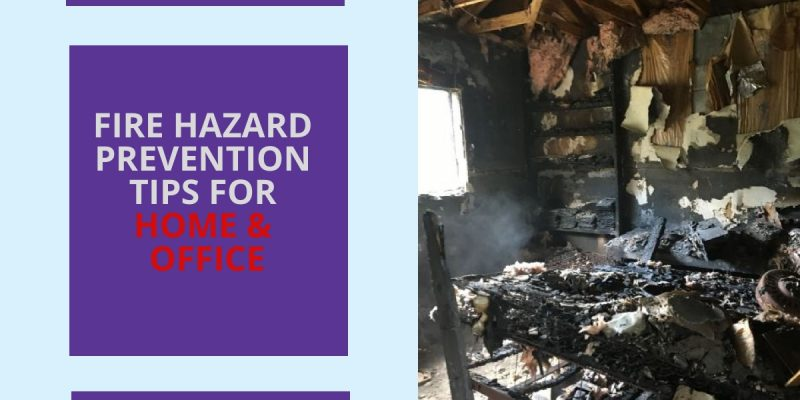 Fire Hazard prevention tips for home and office