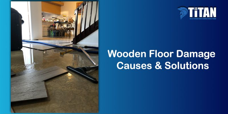 Wooden Floor Damage Causes & Solutions