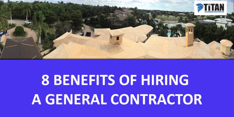 8 Benefits of Hiring a General Contractor
