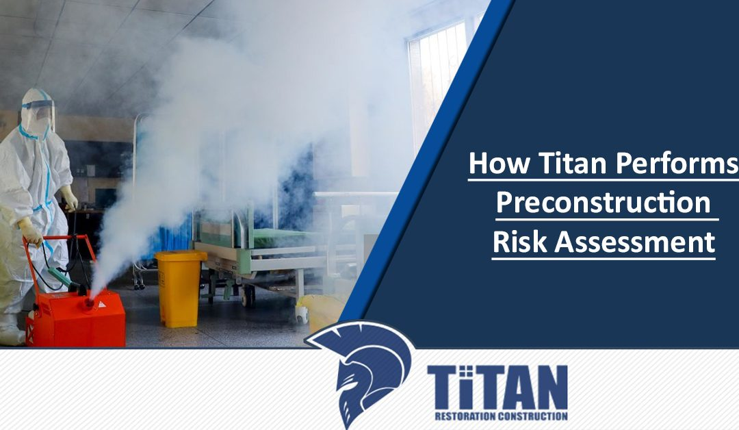 How Titan Performs Preconstruction Risk Assessment