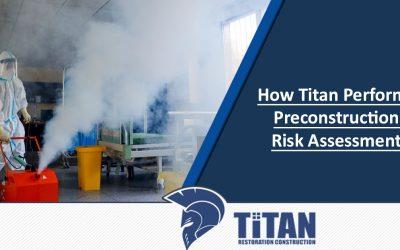 How Titan Performs Preconstruction Risk Assessment
