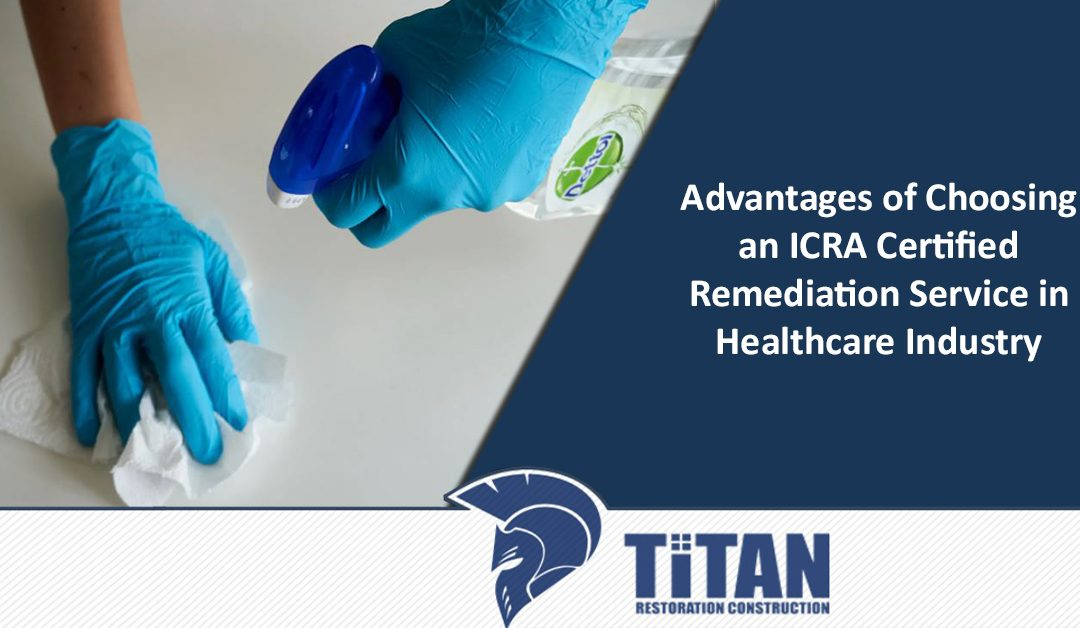 Advantages-of-Choosing-an-ICRA-Certified-Remediation-Service-in-Healthcare-Industry