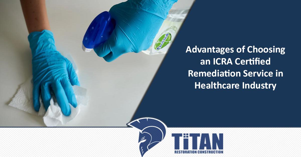 Advantages of Choosing an ICRA Certified Remediation Service in Healthcare Industry