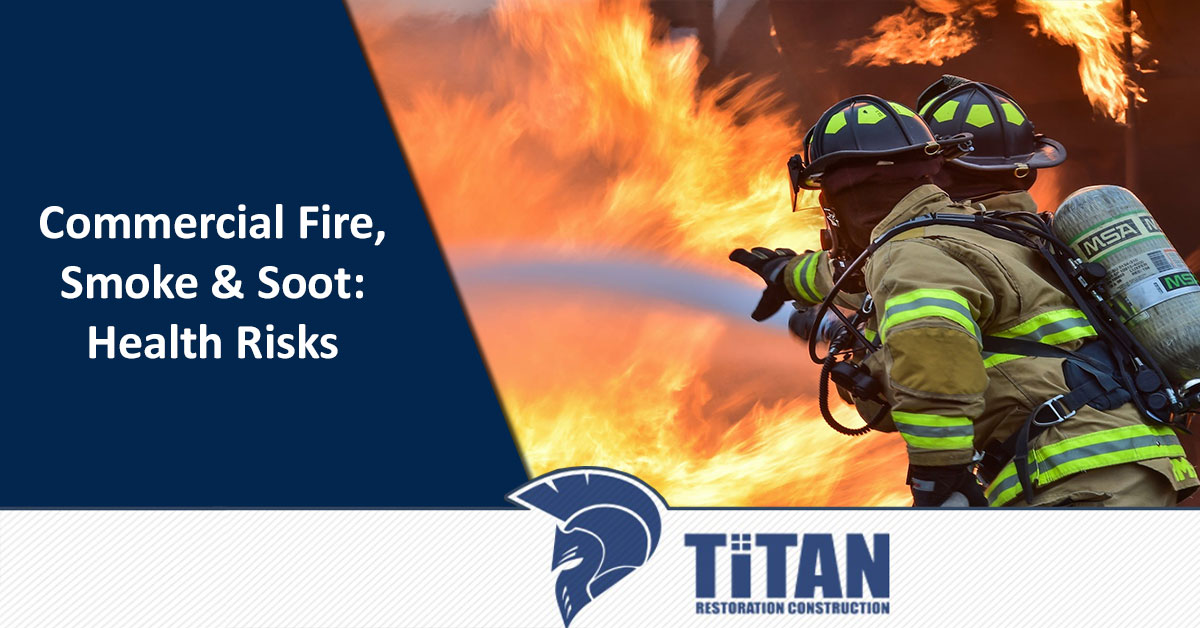 Commercial Fire, Smoke & Soot: Health Risks