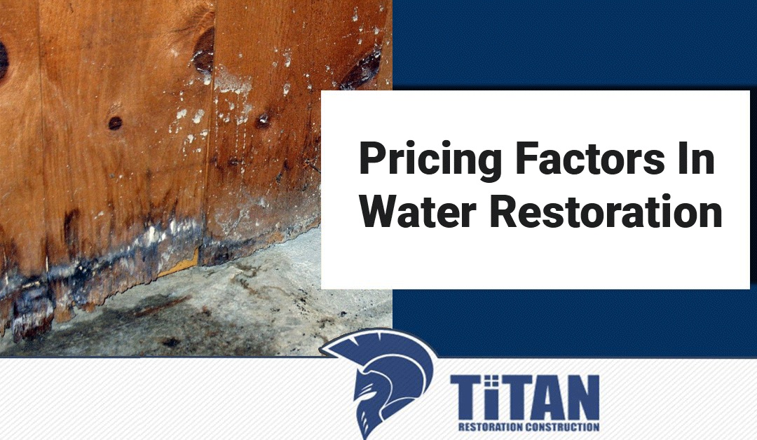 Pricing Factors In Water Restoration