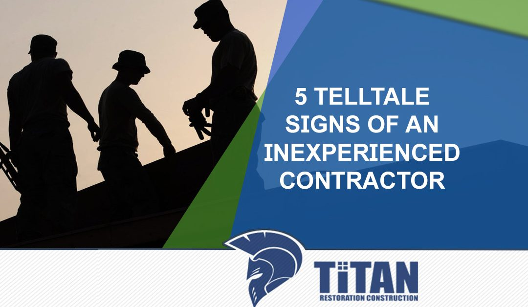 5 Telltale Signs of an Inexperienced Contractor