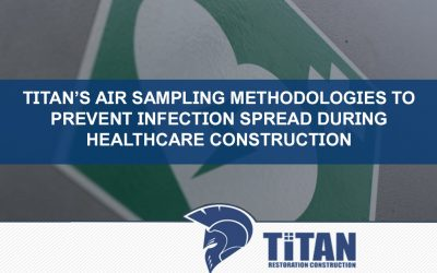 Titan's Air Sampling Methodologies to Prevent Infection Spread During Healthcare Construction