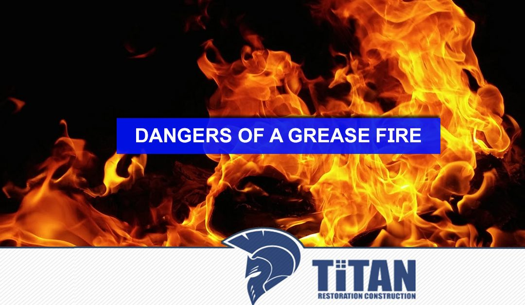 Dangers of a Grease Fire