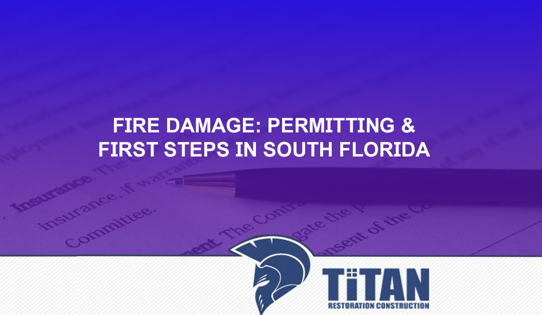 Fire Damage: Permitting & First Steps in South Florida