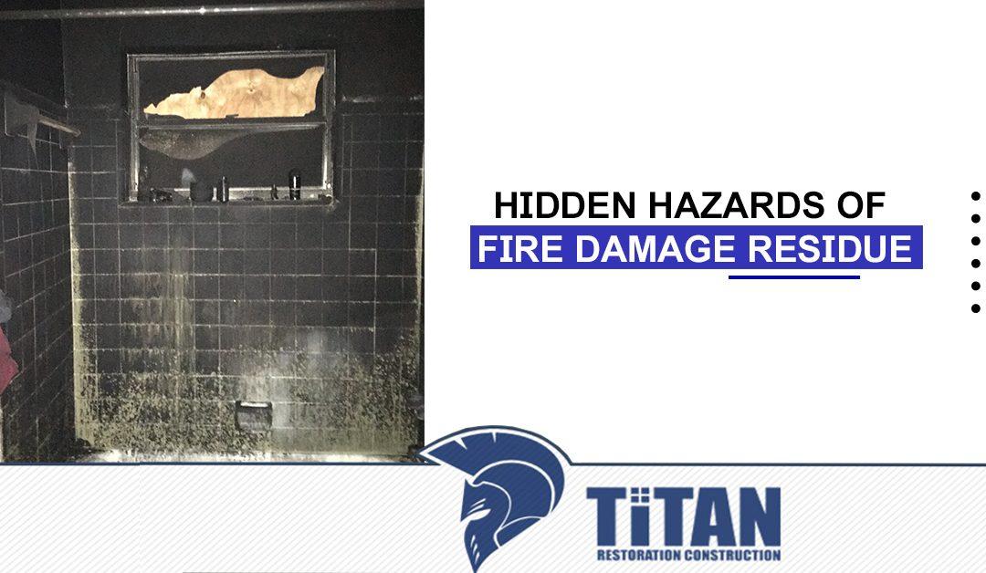 Hidden Hazards of Fire Damage Residue